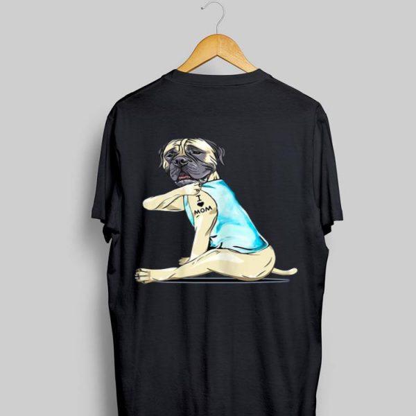 Bullmastiff Tattoo I Love Mom shirt