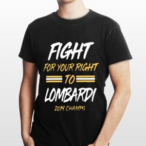 Fight For Your Right To Lombardi Kansas City Chiefs Super Bowl Liv Champions For shirt