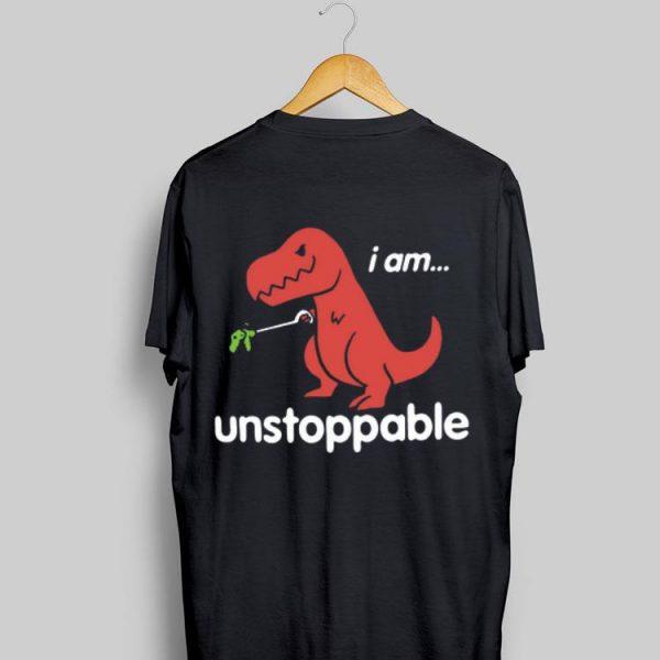 I am T-Rex Unstoppable shirt