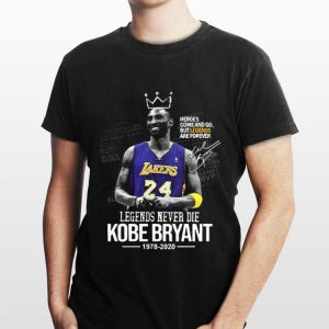 Legends Never Die Kobe Bryant 1978 2020 Heroes Come And Go But Legend Are Forever Signature shirt