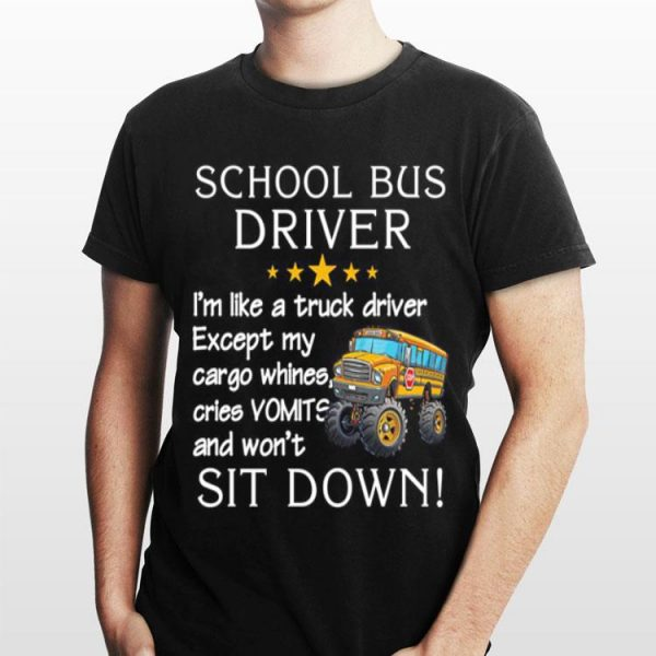 School bus driver i'm like a truck driver except my cargo whines sweater