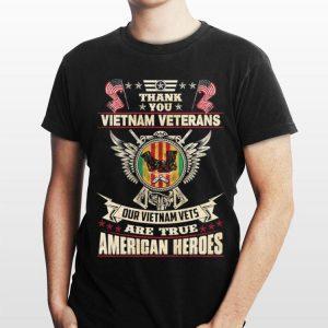 Thank you Vietnam veterans our Vietnam vets are true American heroes shirt