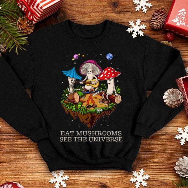 Camping Eat Mushrooms See The Universe shirt