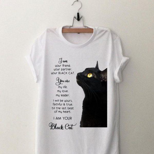 I Am Your Friend You Partner Your Black Cat shirt