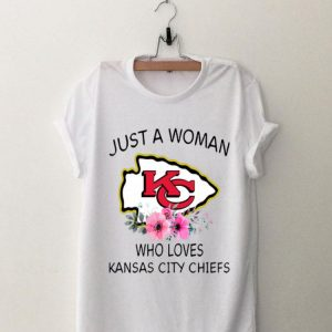 Just a woman who loves Kansas City Chiefs flowers shirt