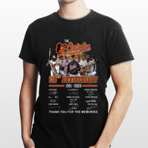 The Orioles 119th anniversary 1901 2020 thank you for the memories signatures shirt
