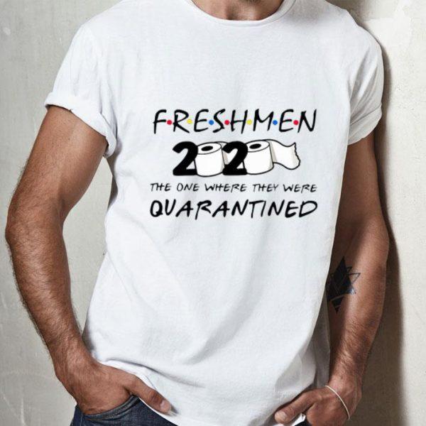 Toilet Paper Freshmen 2020 The One Where They Were Quarantined shirt