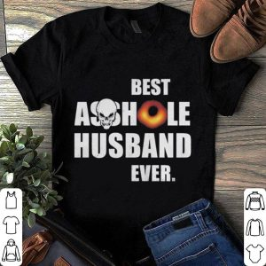Best Asshole Husband Ever Black Hole 2019 shirt