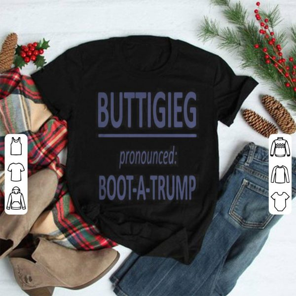 Buttigieg Pronounced Boot A Trump shirt