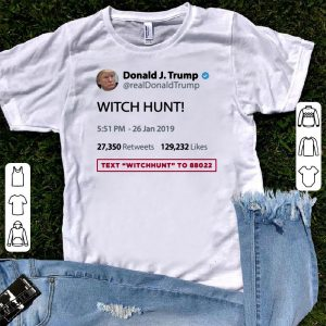 Donald Trump Witch Hunt shirt