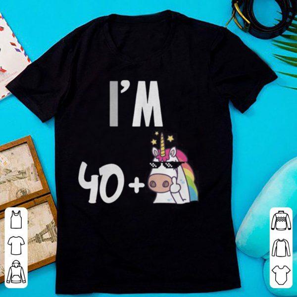 I'm 40 plus 1 middle finger Unicorn 41st Funny Birthday shirt