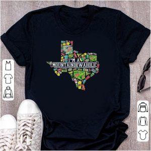 I'm A Mountain Dew Aholic Texas shirt