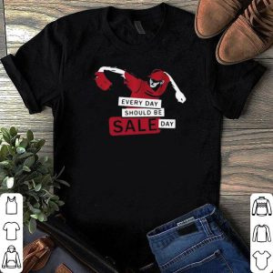 Major League Baseball every day should be sale day shirt