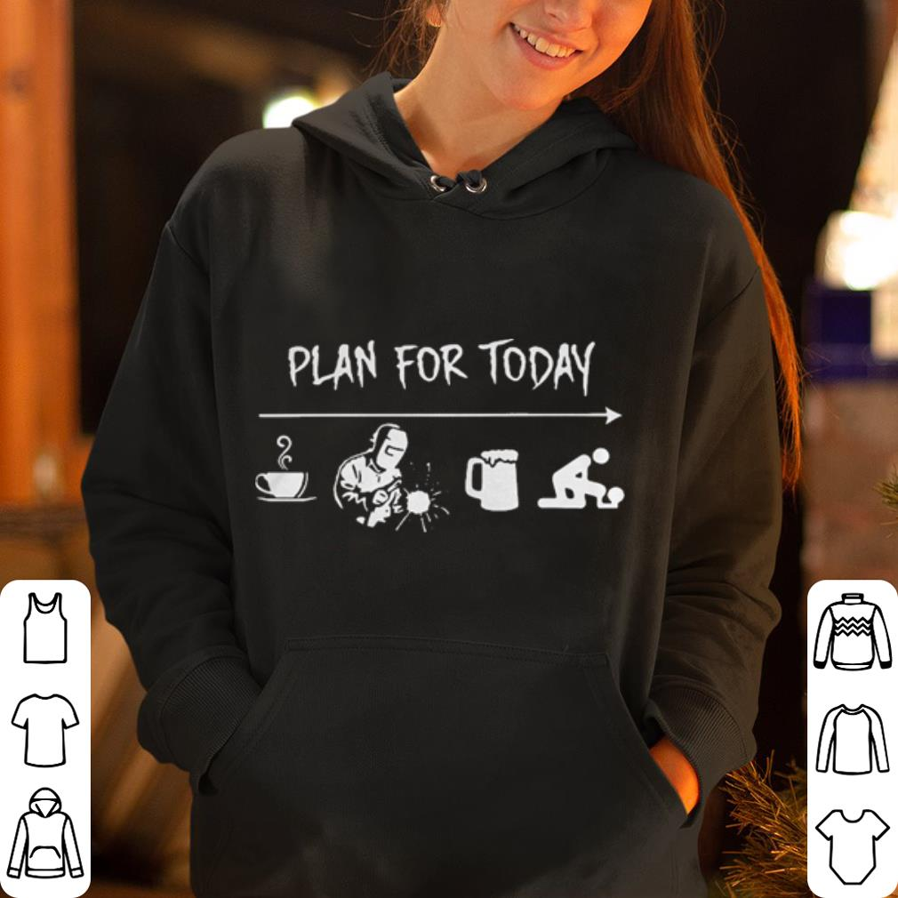 Plan for today I like Coffee Welding Beer and Sex shirt 4 - Plan for today I like Coffee Welding Beer and Sex shirt