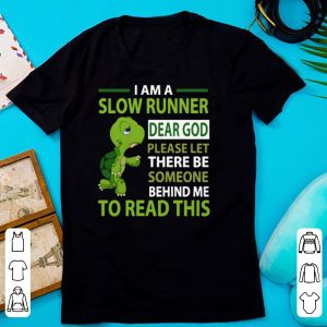 Turtles Slow Runner Dear God Please Let Someone To Read This shirt
