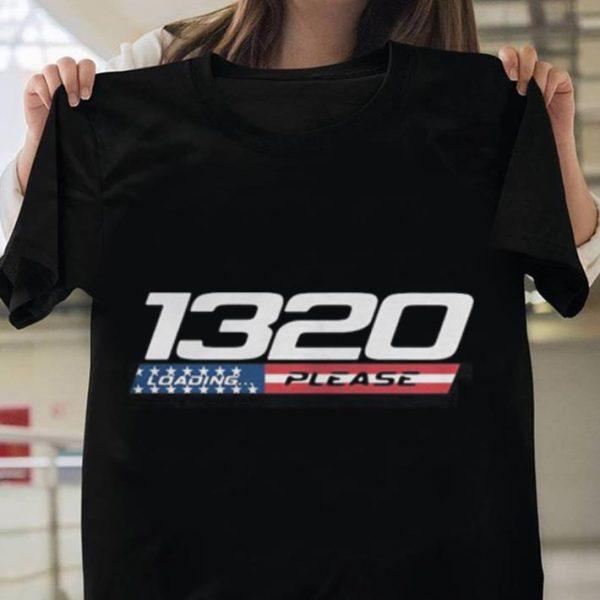 1320 Drag Racing loading please wait shirt