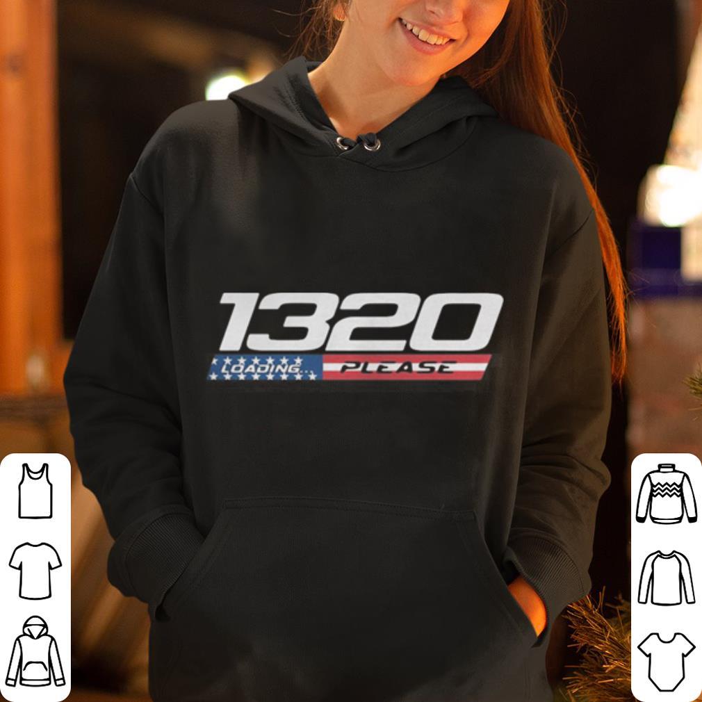 1320 Drag Racing loading please wait shirt 4 - 1320 Drag Racing loading please wait shirt