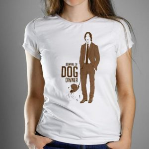 Beware Of Dog Owner, Join Wick shirt