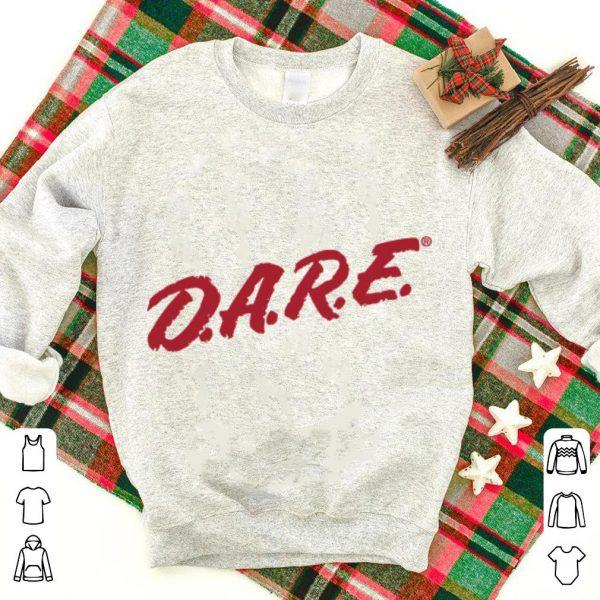 Dare To Do Everything shirt