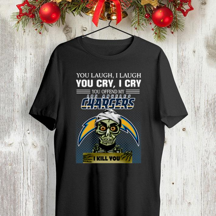Jeff Dunham you laugh i laugh you offend my NFL Chargers i kill you shirt 4 - Jeff Dunham you laugh i laugh you offend my NFL Chargers i kill you shirt