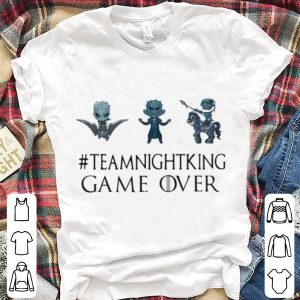 Night King #teamnightking Game over Game of Thrones shirt