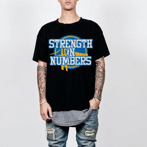 Strength In Numbers Golden State Warrioirs shirt