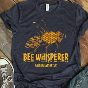 Bee Whisperer #allhivesmatter Save The Bees shirt
