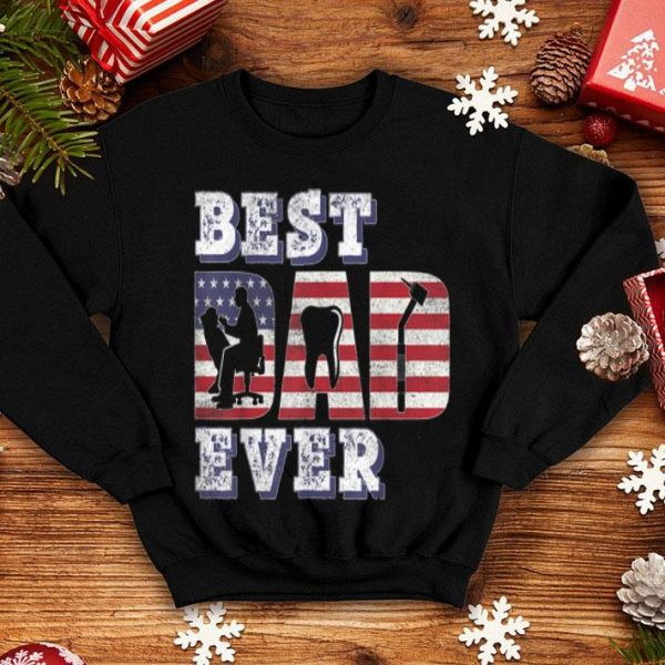 Best Dentist Dad Ever American Flag For Father Day shirt