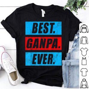 Best Ganpa Ever Father's Day Gift Ideas Men Dad Papa Shirt