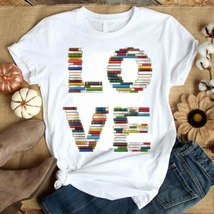 Books For Love Bookworms Book Lovers shirt