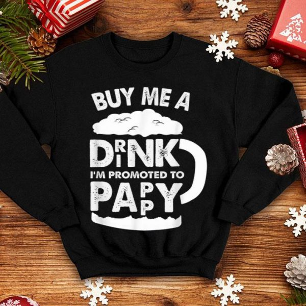 Buy Me A Drink Promoted To Pappy Est 2019 Father Day shirt