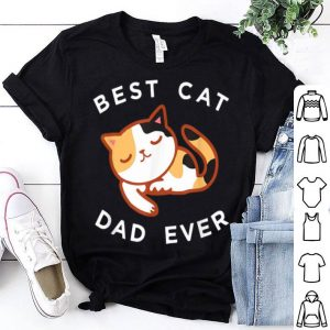 Calico Cat Dad, Best Kitty Father Ever Tee Gift Shirt