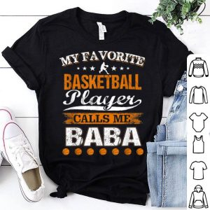 My Favorite Basketball Player Calls Me Baba Father's Day shirt