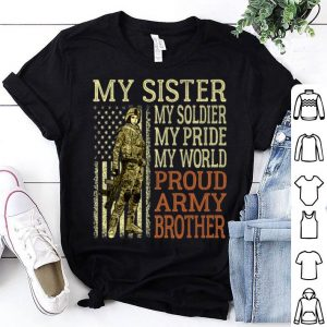 My Sister My Soldier Hero Military Proud Army Brother shirt