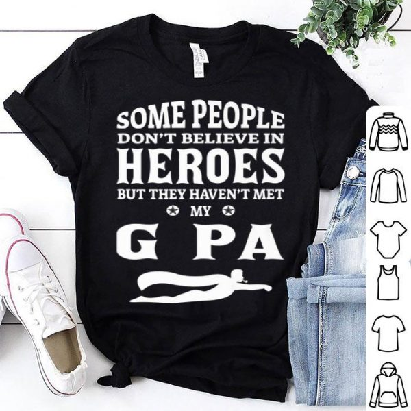Some People Haven't Met My G Pa Yet Grandpa shirt