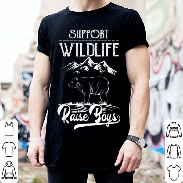 Support Wildlife Raise Boys Gifts For Mom Fathers Day Shirt