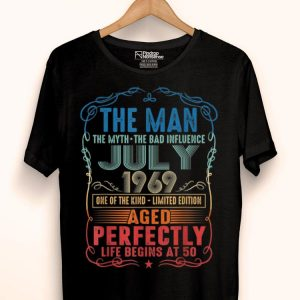 50th Birthday The Man Myth Bad Influence July 1969 shirt