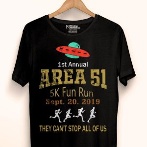 Area 51 5k Fun Run Area 51 And See The Aliens shirt