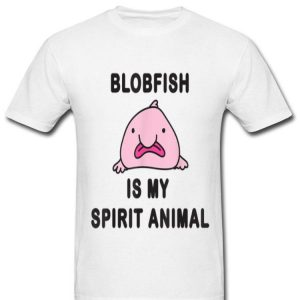 Blobfish Is My Spirit Animal Pink Blobfish shirt