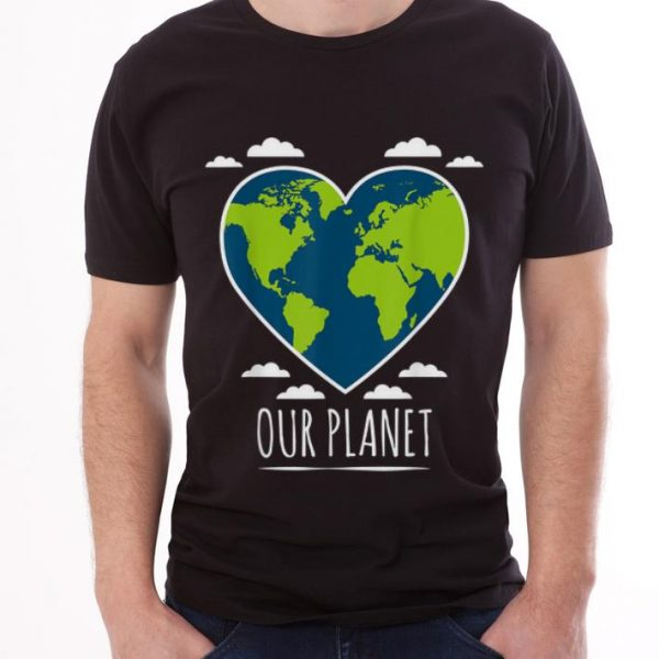 Earth Day Love Our Planet Climate Change Awareness shirt