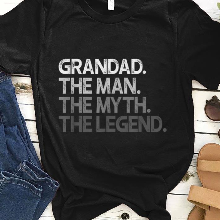 Grandad The Man The Myth The Legend Grandad Gift shirt 1 - Grandad The Man The Myth The Legend Grandad Gift shirt