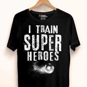 I Train Superheroes Soccer Coach shirt
