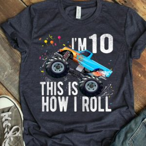 I'm 10 This Is How I Roll 10th Birthday Boy Monster Truck Car shirt