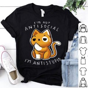 I'm Not Anti Social I'm Anti Stupid Middle Finger Cat shirt