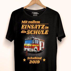 Kinder Zur Einschulung Mit Vollem Einsatz In Die Schule Feuerwehr shirt