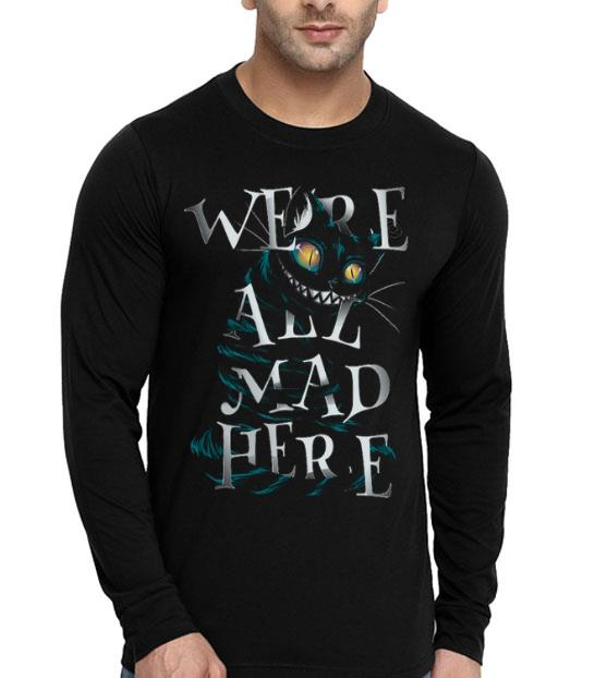 Mad Cat Were All Mad Here shirt