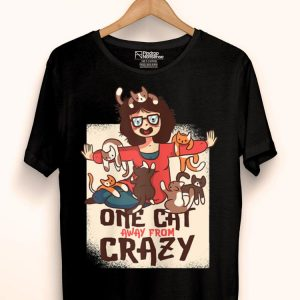 One Cat Away From Crazy Cat Lady Cats Lovers shirt