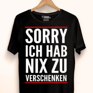 Sorry Ich Hab Nix Zu Verschenken Minimalist Kein Geld shirt