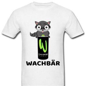 Wachbär Wach Bär Mit Energy Boost Drink Durchmachen Druff shirt