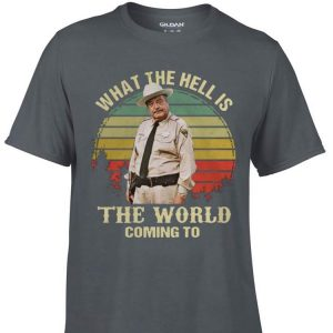 Awesome Buford T. Justice What The Hell Is The World Coming To Vintage shirt